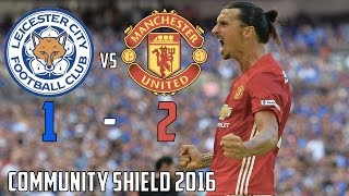 Leicester City Vs Manchester United 1-2 (Community Shield) All Goals & Highlights 07/08/16 2016 HD