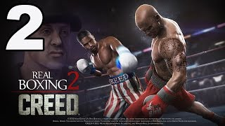 Real Boxing 2: CREED - Gameplay Walkthrough Part 2 - Creed Mode: Fights 1-2 (iOS, Android)