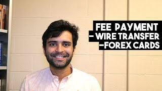 How to Pay Fees to US Universities | Explained