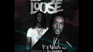 Chief Keef - Loose Ft Lil Reese