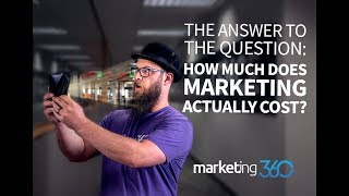 How Much Does Marketing Cost? Advice For Small Business Owners | Marketing 360