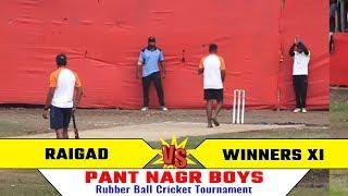 RAIGAD VS WINNERS 11   Pant Nagar Boys   Ghatkoper    2019  