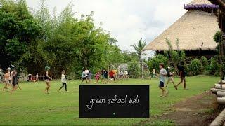 Green School Bali - More than a school