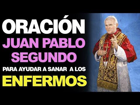 🙏 Oración a San Juan Pablo II PARA AYUDAR A SANAR A LOS ENFERMOS 🙇
