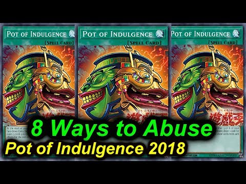 【YGOPRO】POT OF INDULGENCE - 8 DECKS THAT CAN ABUSE IT 2018