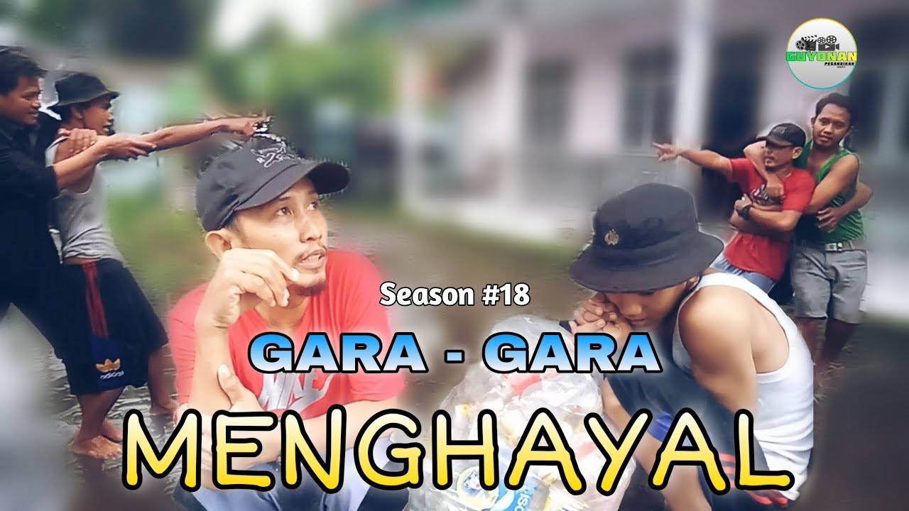 GARA - GARA MENGHAYAL Season 18 GUYONAN PEGANDIKAN Film Pendek Jawa Serang