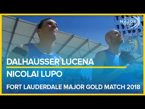 Dalhausser Lucena vs  Nicolai Lupo FORT LAUDERDALE MAJOR GOLD MATCH 2018