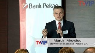 Czy kryzys w Polsce już za nami ? Pekao SA, WIP - Marcin Mrowiec, główny ekonomista banku