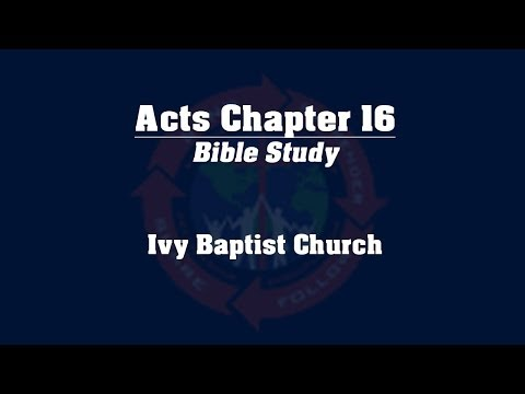 Study of the Book of Acts - Chapter 16