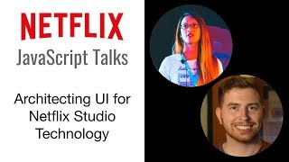 Netflix JavaScript Talks - Architecting UI for Netflix Studio Technology