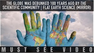 GLOBE DEBUNKED 100 Years Ago by the Scientific Community [Mirror]