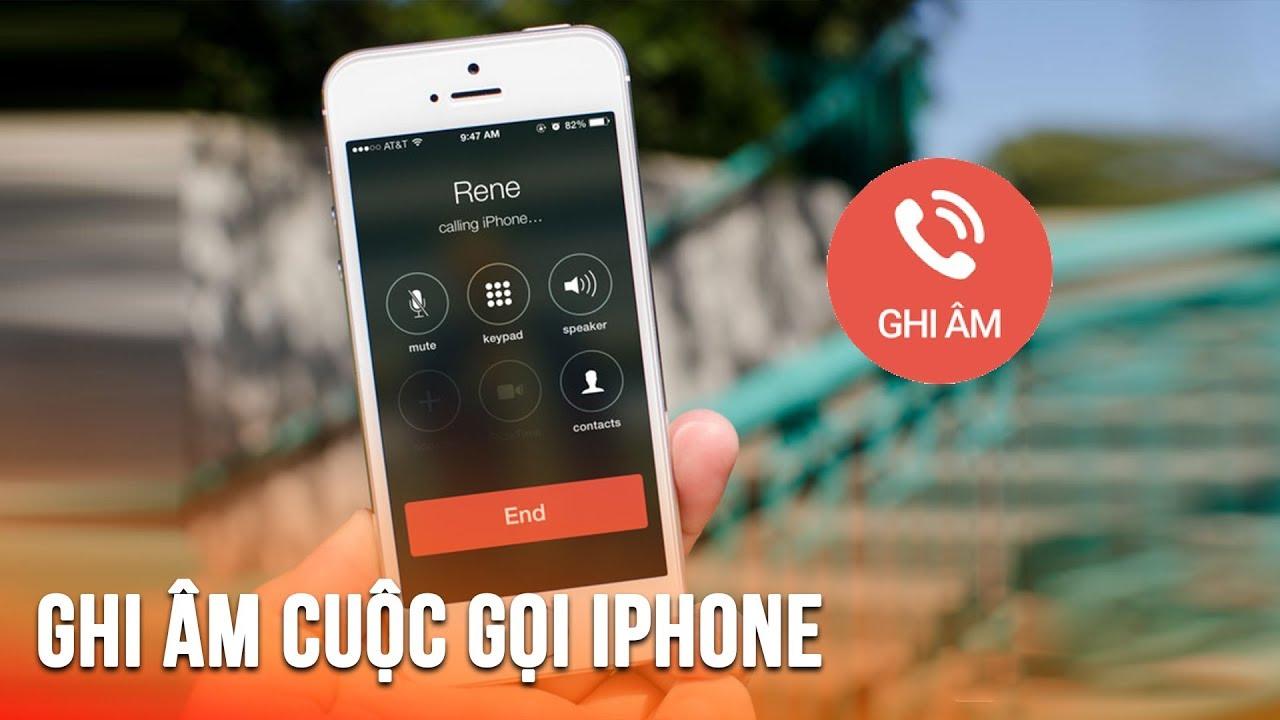 Mẹo ghi âm cuộc gọi cho iPhone rất đơn giản
