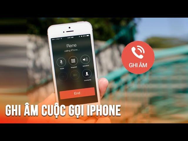 Mẹo ghi âm cuộc gọi cho iPhone rất đơn giản - Simple tips for Calling record on iPhone