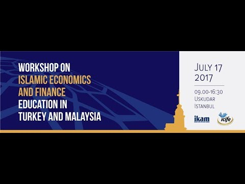 Workshop on Islamic Economics and Finance Education in Turkey and Malaysia I 2nd Session