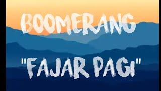 Boomerang - Fajar pagi(Lirik)
