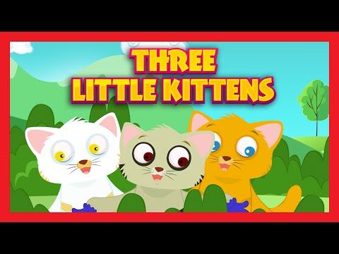 THREE LITTLE KITTENS WITH LYRICS | Nursery Poem For Kids In English