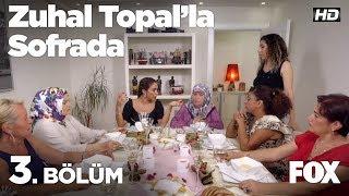 Zuhal Topal'la Sofrada 3. Bölüm