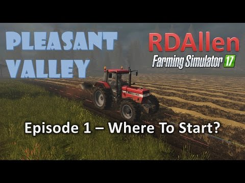 farming-simulator-17-mp-pleasant-valley-e1---where-to-start?
