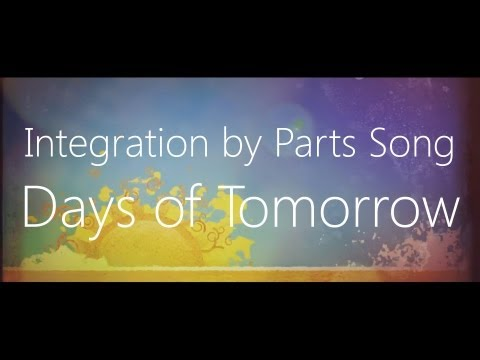 Integration by Parts Song by Days of Tomorrow