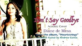 Don't say goodbye (Acoustic Cover) Official Lyric video - Diane de Mesa
