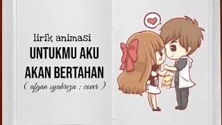Lagu sedih!! Untukmu aku bertahan - afgan(cover) || lirik animasi