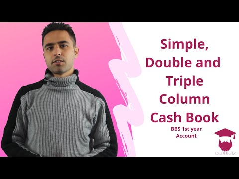 Simple, Double and Triple Column Cash Book in Nepali    BBS 1st year    Accountancy