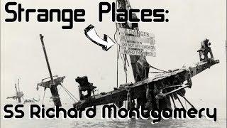 Strange Places | SS Richard Montgomery