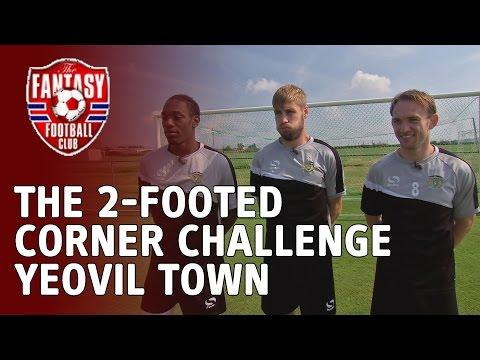 The 2-Footed Corner Challenge - Yeovil - The Fantasy Football Club