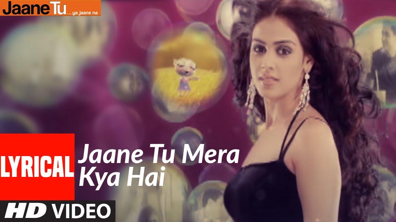Download Lyrical : Jaane Tu Mera Kya Hai | Jaane Tu Ya Jaane Na | A.R. Rahman