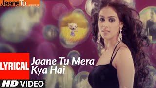 Lyrical : Jaane Tu Mera Kya Hai | Jaane Tu Ya Jaane Na | A.R. Rahman