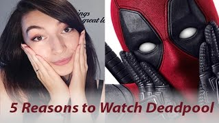 reasons to watch deadpool