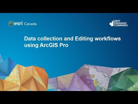 Data collection and Editing workflows using ArcGIS Pro