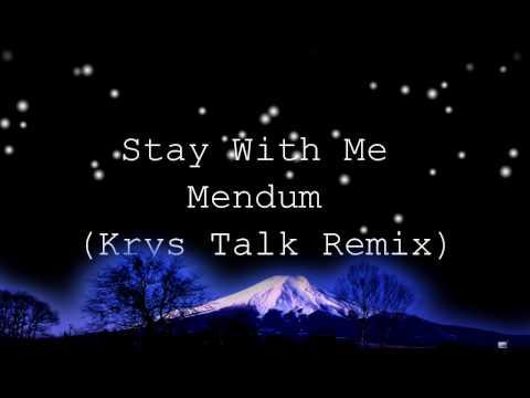 Stay With Me - Mendum (Krys Talk Remix) - Lyrics