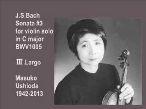 Bach:Sonata #3 for violin solo BWV1005,Largo:M.Ushioda