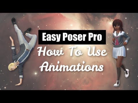 Easy Poser Pro Animation Tutorial How To create animations