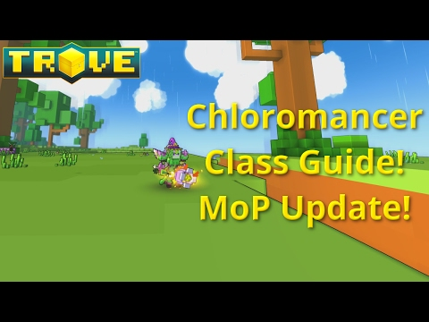 Chloromancer Class Guide For Mantle Of Power! Trove Class Guide