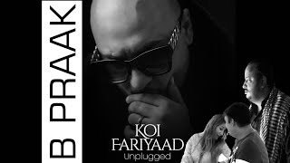 B Praak songs || koi fariyaad tere dil mein unplugged song by B Praak || latest songs unplugged