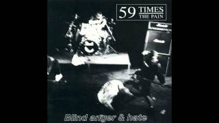 59 times the pain- blind,anger and hate