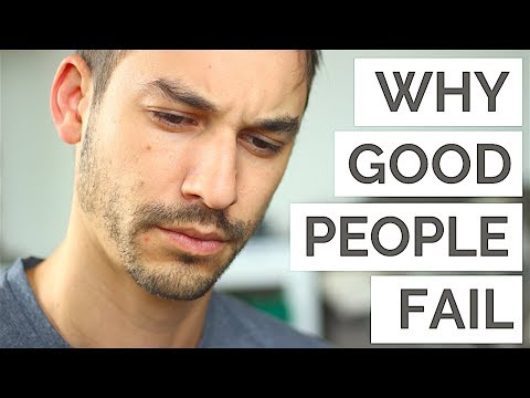 Why Even Good People Fail in Life