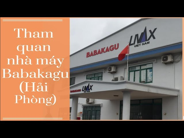 #5 Nhà máy Babakagu tại Việt Nam (Vietsub) / BABAKAGU ベトナム工場ご紹介