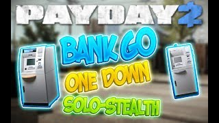 PAYDAY 2:Банк ГО/Bank GO(ONE DOWN)(SOLO)(STEALTH)