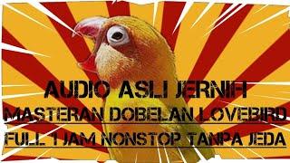Download Lagu MASTERAN DOBELAN LOVEBIRD NGEKEK KONSLET NADA MINOR SUARA JERNIH TANPA JEDA FULL 1 JAM NONSTOP mp3