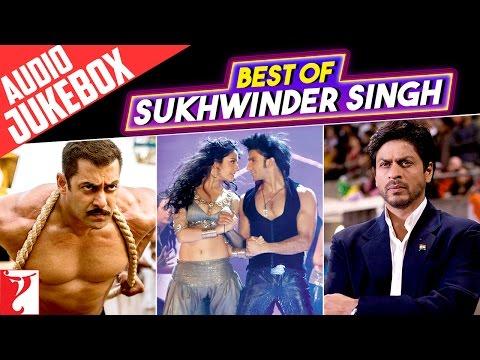 Best of Sukhwinder Singh   Full Songs   Audio Jukebox