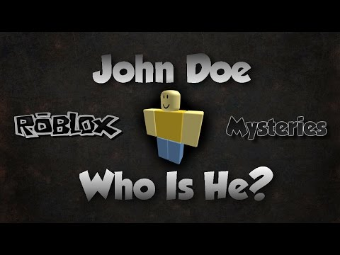 ROBLOX: The Mystery Behind John Doe