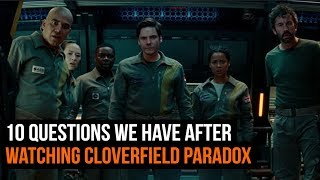 10 Questions We Have After Watching Cloverfield Paradox