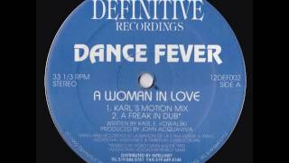 Dance Fever – A Woman In Love (Karl's Motion Mix)