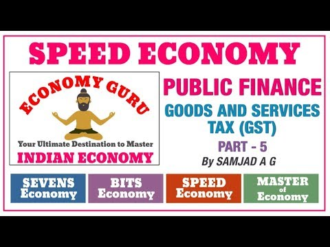 GST Tax Structure | Goods and Services Tax (GST) | Public Finance | Indian Economy | Part 5