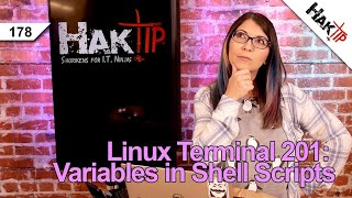 Using Variables in Shell Scripts!: Linux Terminal 201 - HakTip 178