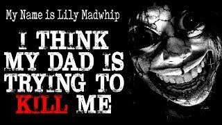 """""""I Think my Dad is trying to Kill Me"""" 