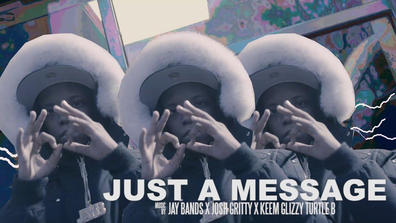 Download Just A Message - Jay Bandz x Josh Gritty x Turtle B x Keem Glizzy [ Shot by :  @Mookiemadface ]